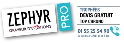 Zephyr Pro, Trophées, devis gratuit top chrono. 01 55 25 54 90